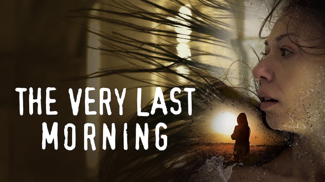 The Very Last Morning on Netflix UK