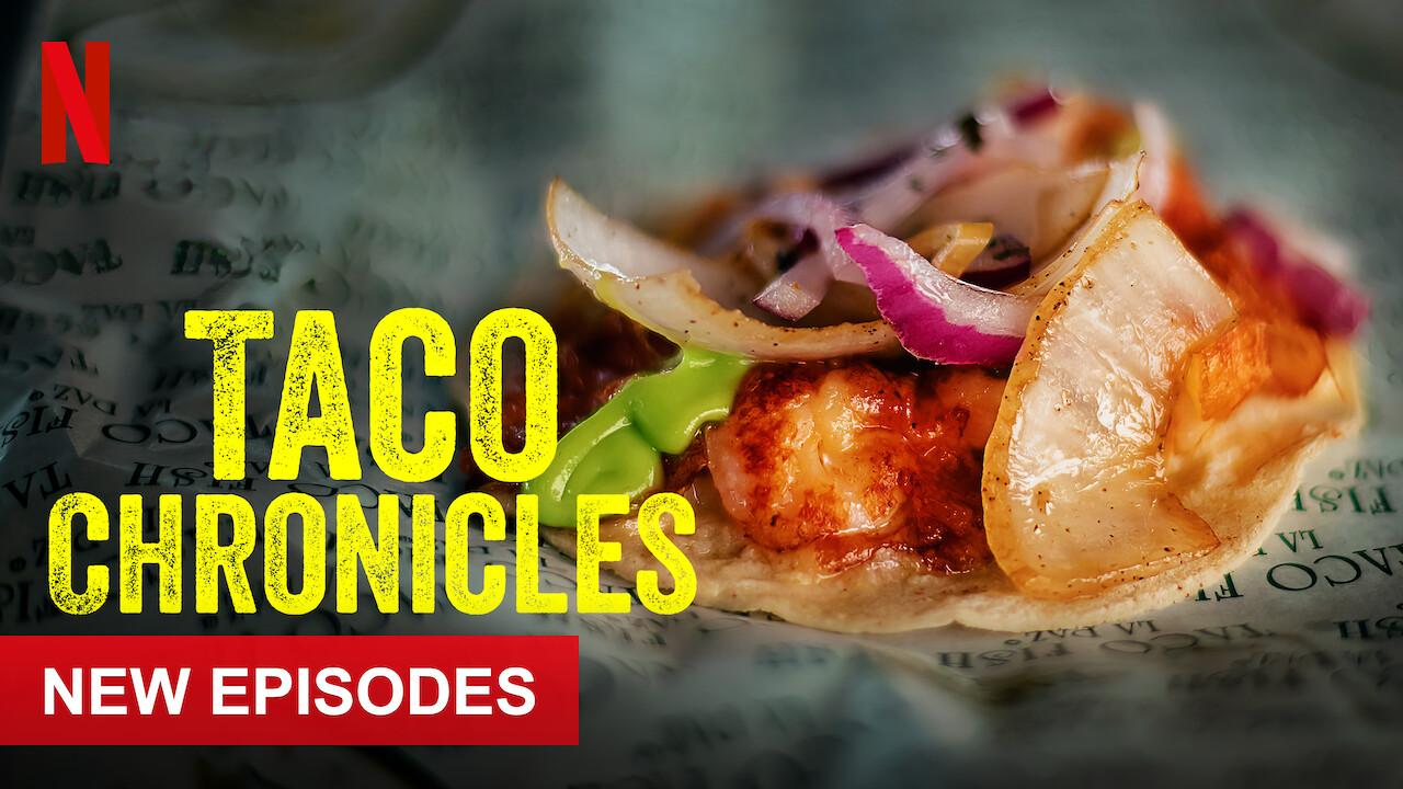 Taco Chronicles on Netflix UK