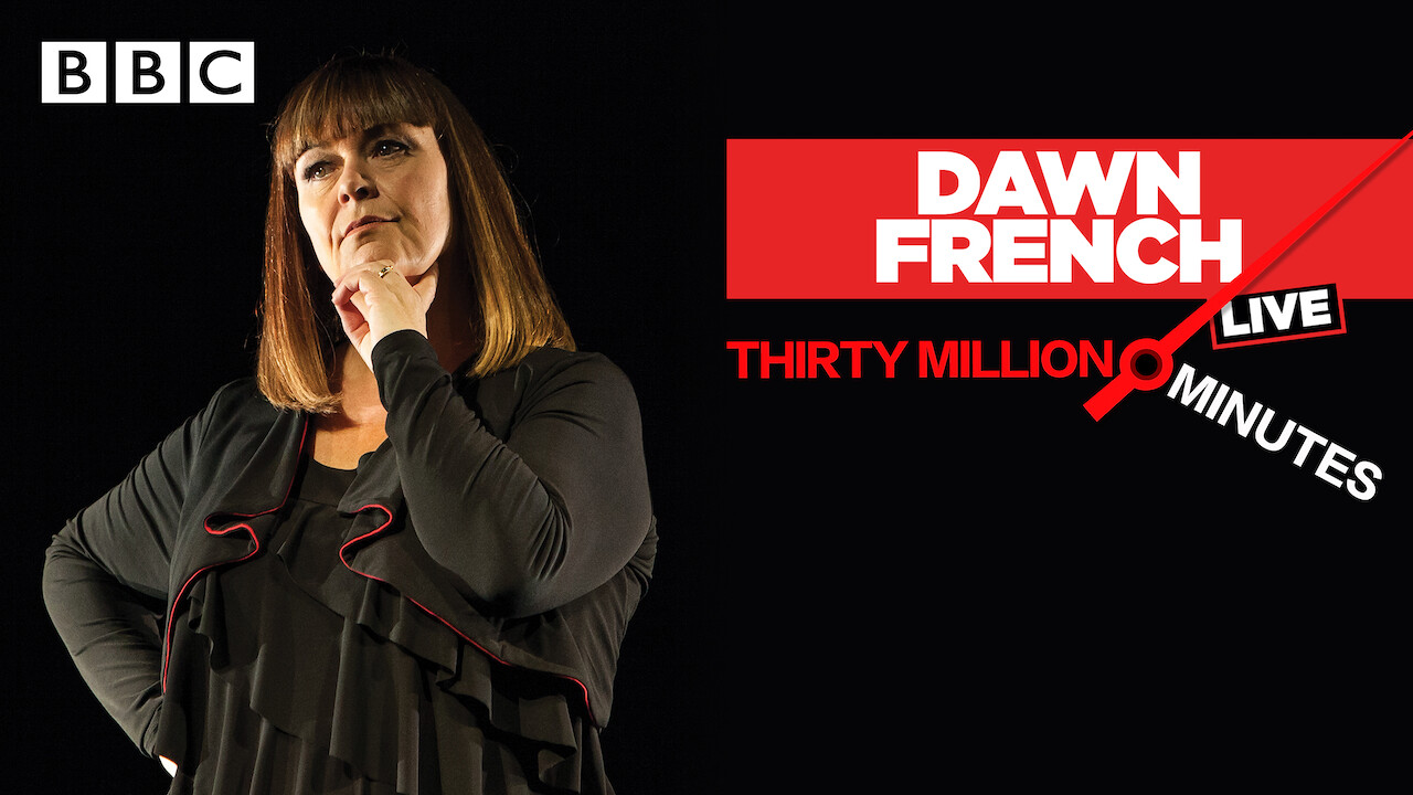 Dawn French: 30 Million Minutes on Netflix UK