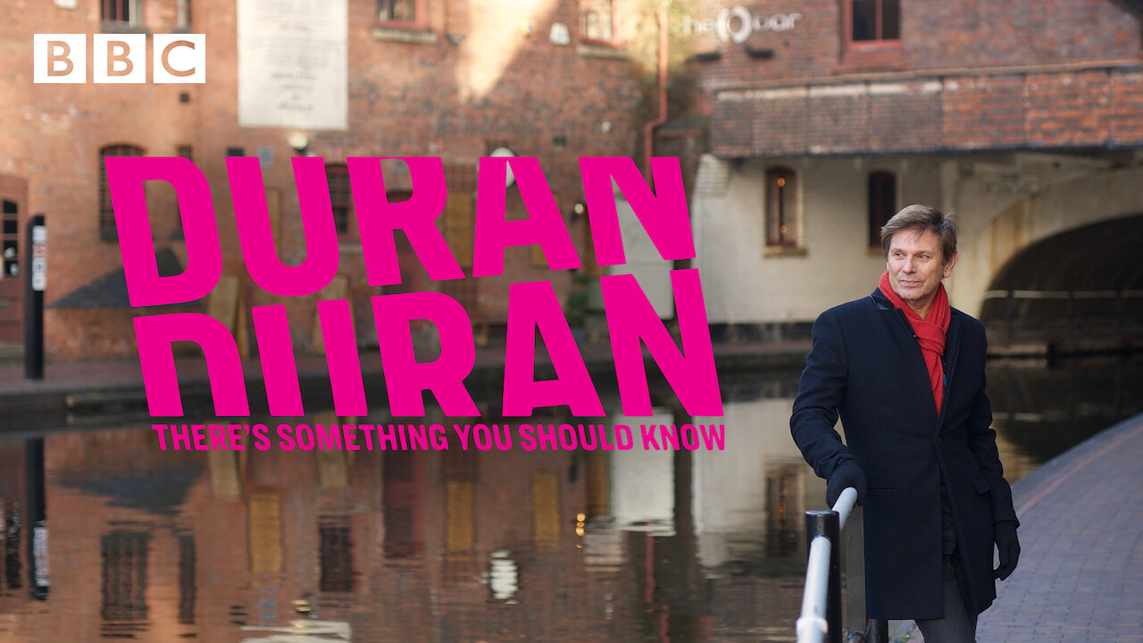 Duran Duran: There's Something You Should Know on Netflix UK