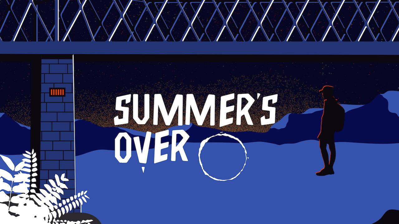 Summer's Over on Netflix UK
