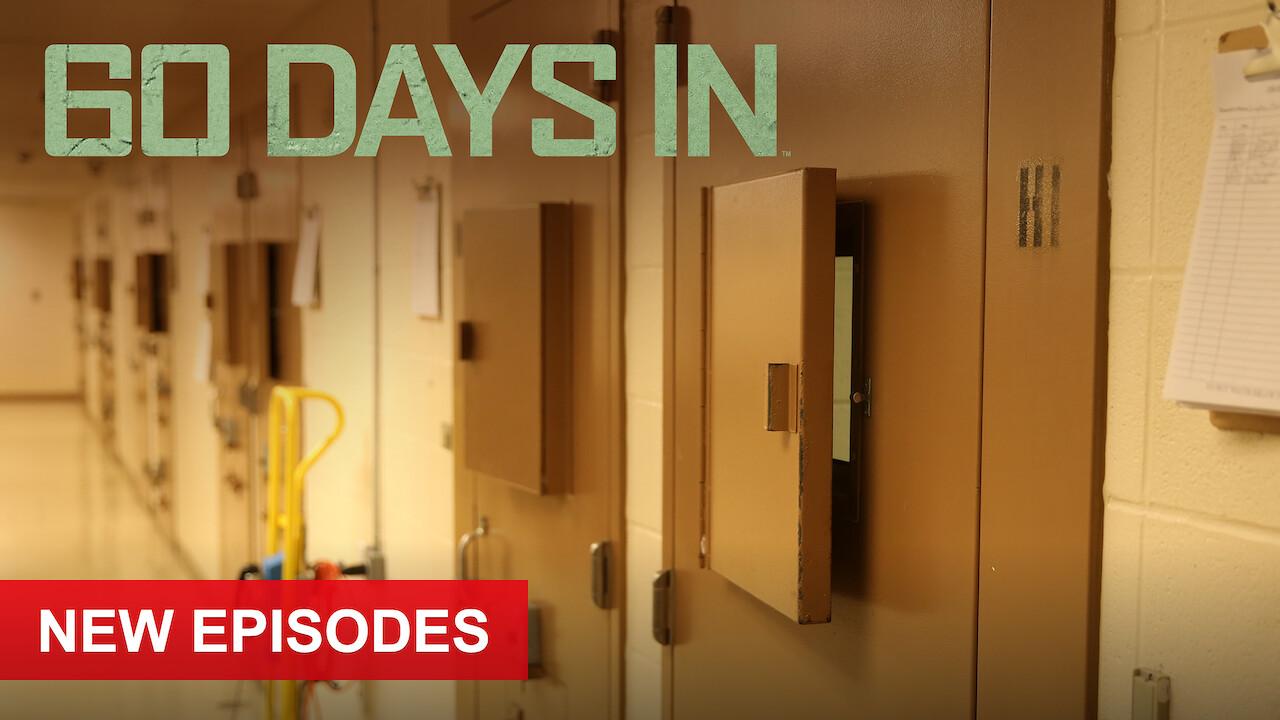 60 Days In on Netflix UK