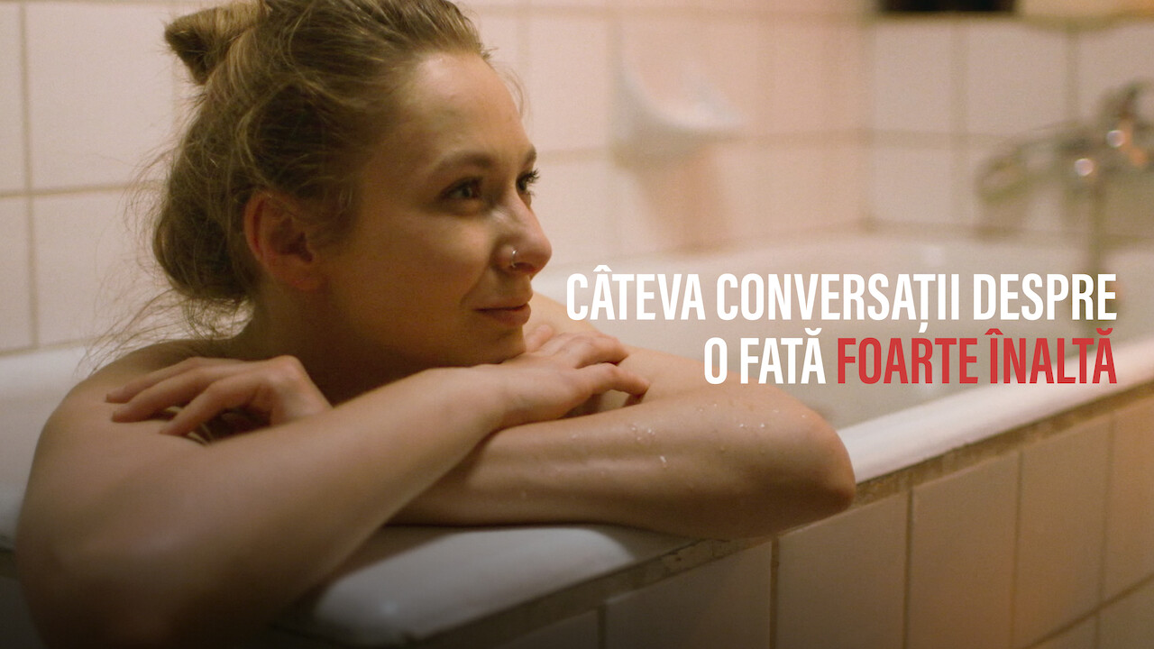 Cateva conversatii despre o fata foarte inalta on Netflix UK
