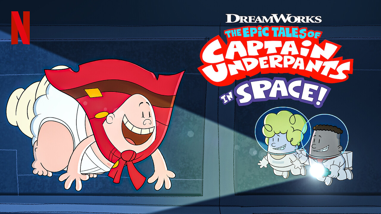 The Epic Tales of Captain Underpants in Space on Netflix UK