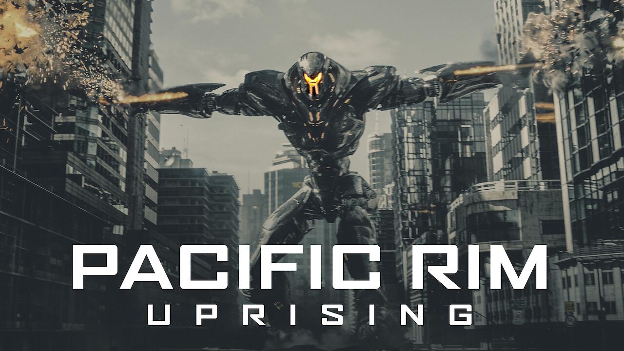 Is Pacific Rim Uprising 2018 Available To Watch On Uk Netflix Newonnetflixuk