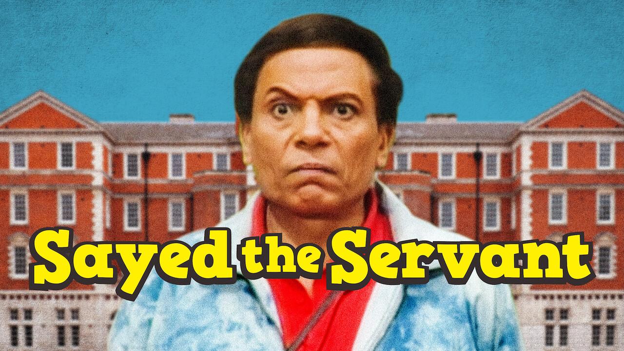 Sayed the Servant on Netflix UK