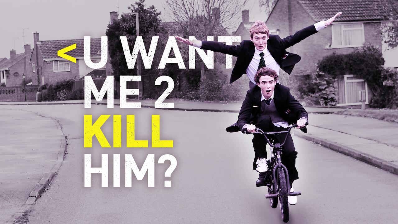 U Want Me 2 Kill Him? on Netflix UK