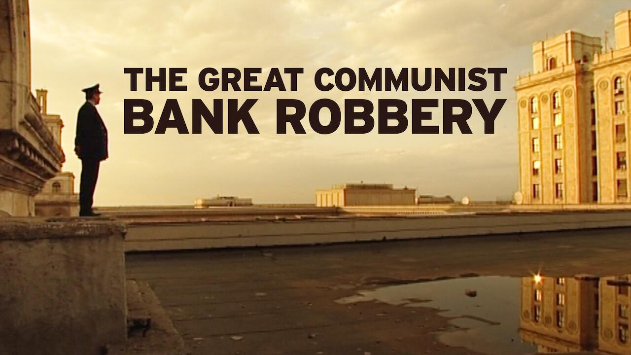 The Great Communist Bank Robbery on Netflix UK