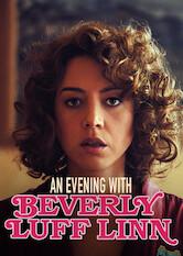 Search netflix An Evening with Beverly Luff Linn