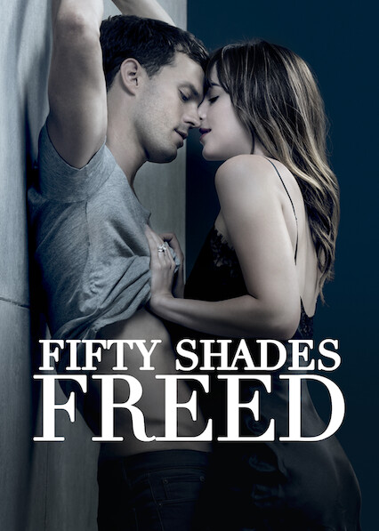Fifty Shades Freed on Netflix UK
