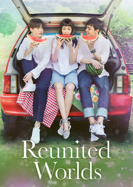 Reunited Worlds on Netflix UK