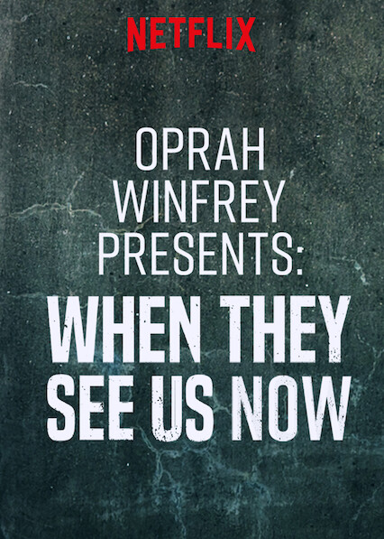 Oprah Presents When They See Us Now on Netflix UK