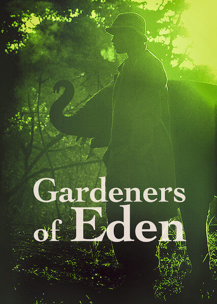 Gardeners of Eden on Netflix UK