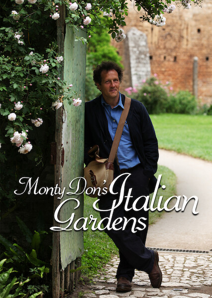 Monty Don's Italian Gardens on Netflix UK