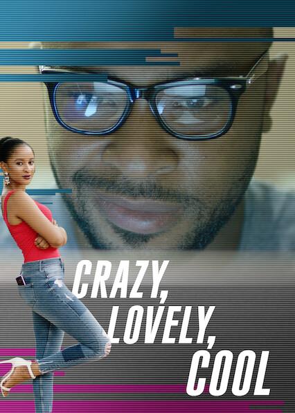 Crazy, Lovely, Cool on Netflix
