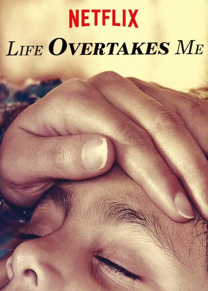 Life Overtakes Me