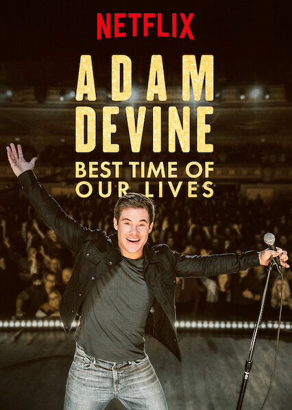 Adam Devine: Best Time of Our Lives on Netflix UK