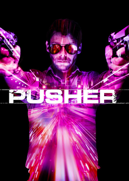 Pusher on Netflix UK