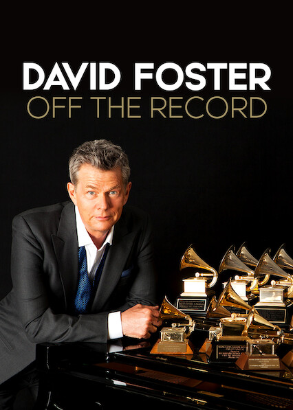 Is David Foster Off The Record 2019 Available To Watch On Uk Netflix Newonnetflixuk