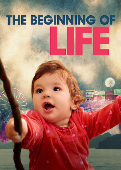 The Beginning of Life on Netflix UK