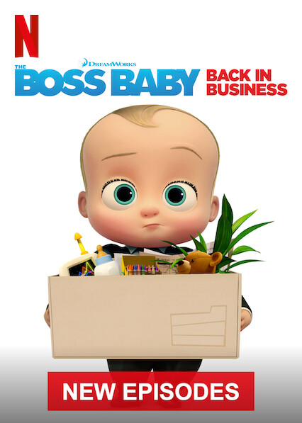 Where Can I Watch The Boss Baby Back In Business On Netflix Newonnetflix Info