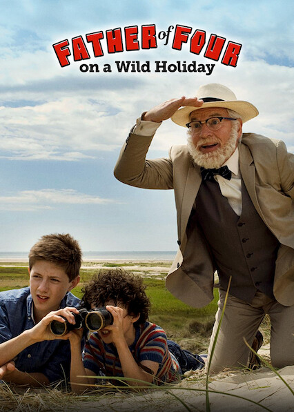 Father of Four - on a Wild Holiday on Netflix UK