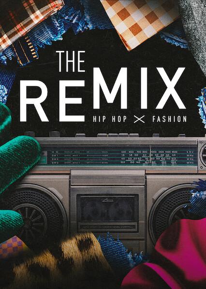 The Remix: Hip Hop X Fashion sur Netflix UK