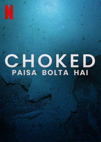 Choked: Paisa Bolta Hai sur Netflix UK