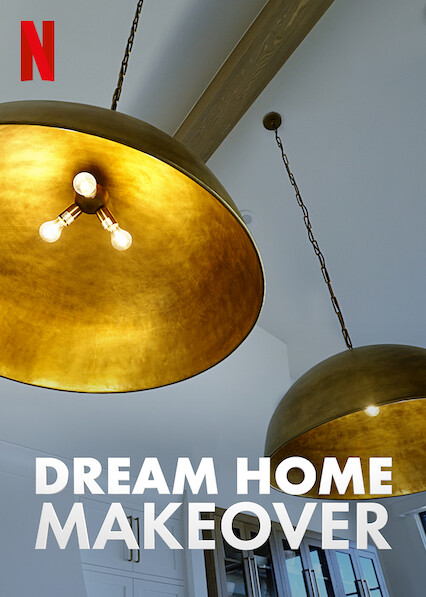 Dream Home Makeover on Netflix UK