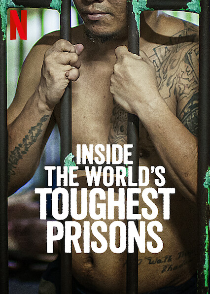 Inside the World's Toughest Prisons on Netflix UK