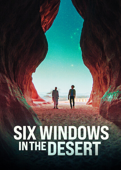 Six Windows in the Desert on Netflix UK