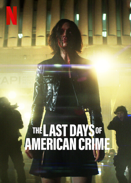 Is The Last Days Of American Crime 2020 Available To Watch On Uk Netflix Newonnetflixuk