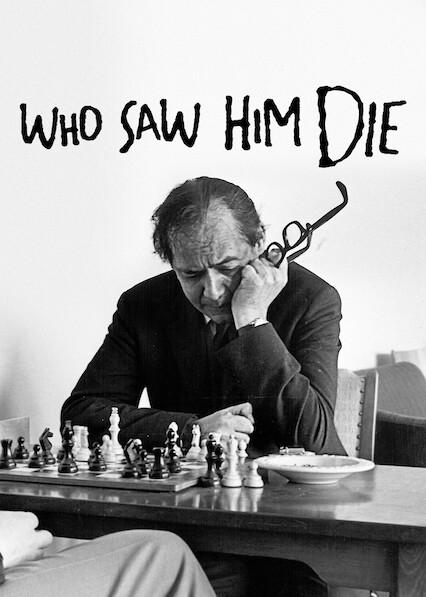 Who Saw Him Die