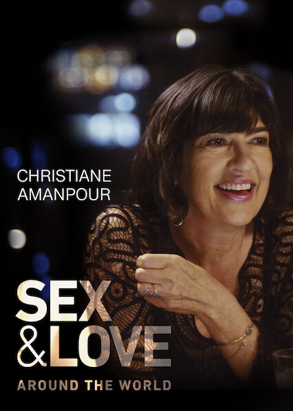 Christiane Amanpour: Sex & Love Around the World sur Netflix France