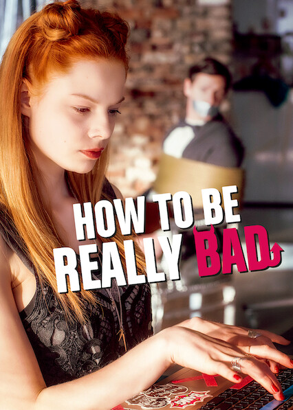 How to Be Really Bad