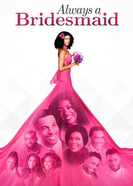 Always a Bridesmaid on Netflix UK