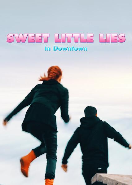 Sweet Little Lies in Downtown