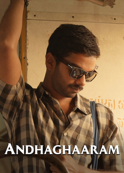 Andhaghaaram on Netflix UK