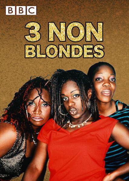3 Non-Blondes on Netflix UK