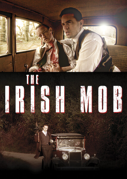 The Irish Mob sur Netflix UK