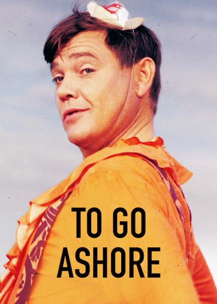 To Go Ashore