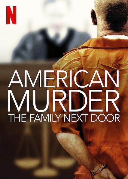 American Murder: The Family Next Door on Netflix