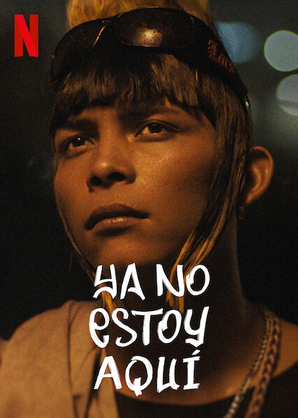 Is 'I'm No Longer Here' (aka 'Ya no estoy aqui') (2019) available to watch  on UK Netflix - NewOnNetflixUK